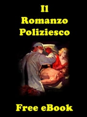 Il Romanzo Poliziesco - Storia illustrata del romanzo poliziesco ebook by Kobo.Web.Store.Products.Fields.ContributorFieldViewModel