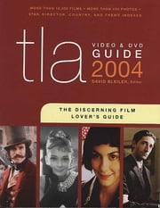 TLA Video & DVD Guide 2004 - The Discerning Film Lover's Guide ebook by