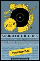 Sound of the Cities - Stockholm - Eine Popmusikalische Entdeckungsreise ebook by Philipp Krohn, Ole Löding
