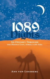 1089 Nights - An Odyssey Through the Middle East, Africa and Asia ebook by Ann von Lossberg