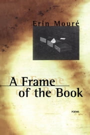 A Frame of the Book ebook by Erin Moure
