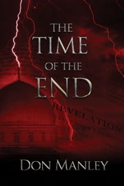 The Time of the End ebook by Don Manley