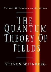 The Quantum Theory of Fields: Volume 2, Modern Applications ebook by Steven Weinberg
