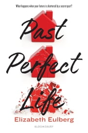 Past Perfect Life ebook by Elizabeth Eulberg