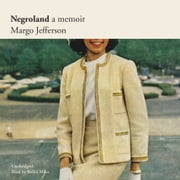 Negroland - A Memoir audiobook by Margo Jefferson