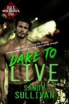 Dare to Live - Iron Rogue, #4 ebook by Sandy Sullivan