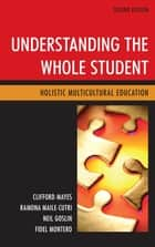 Understanding the Whole Student ebook by Clifford Mayes,Neil Goslin,Fidel Montero,Ramona Maile Cutri