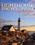 Lighthouse Encyclopedia - The Definitive Reference ebook by Ray Jones