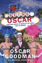 Being Oscar ebook by Oscar Goodman