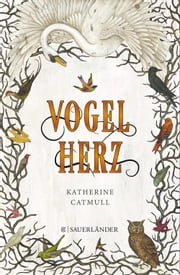 Vogelherz ebook by Katherine Catmull