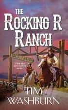 The Rocking R Ranch ebook by