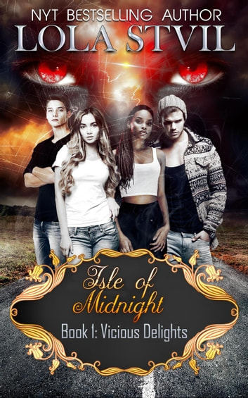 Isle Of Midnight: Vicious Delights (Isle Of Midnight Series, Book1) - Isle Of Midnight, #1 eBook by Lola StVil