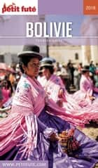 BOLIVIE 2018 Petit Futé ebook by Dominique Auzias, Jean-Paul Labourdette