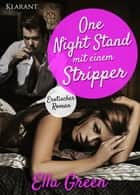 One Night Stand mit einem Stripper. Erotischer Roman ebook by Ella Green