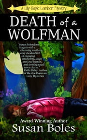 Death of a Wolfman - Lily Gayle Lambert Mystery, #1 ebook by Susan Boles