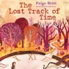 The Lost Track of Time audiobook by Paige Britt, Jennifer Jiles