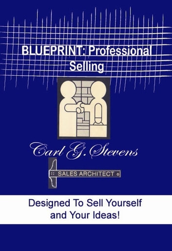 Blueprint professional selling ebook by carl stevens blueprint professional selling ebook by carl stevens malvernweather Images