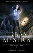 Urban Mystics Box Set ebook by