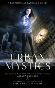 Urban Mystics Box Set ebook by Alesha Escobar, Samantha LaFantasie
