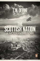 The Scottish Nation - A Modern History ebook by T M Devine
