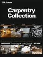 Carpentry Collection ebook by TSD Training