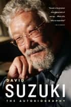 David Suzuki - The Autobiography e-kirjat by David Suzuki