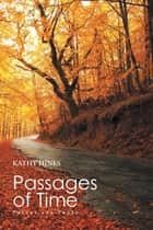 Passages of Time - Poetry and Prose ebook by Kathy Hines