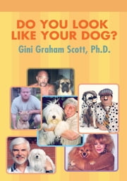 Do You Look Like Your Dog? ebook by Gini G Scott