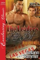 The Leader's Little Bit ebook by Bellann Summer