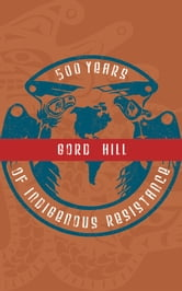 500 Years of Indigenous Resistance ebook by Gord Hill