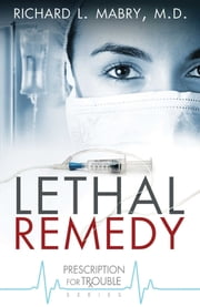 Lethal Remedy ebook by Richard L. Mabry