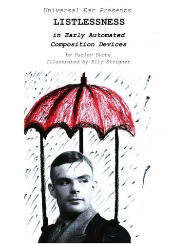 Listlessness In Early Automated Composition Devices ebook by Harley Byrne