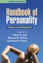 Handbook of Personality, Third Edition ebook by Oliver P. John, PhD,Richard W. Robins, PhD,Lawrence A. Pervin, PhD