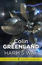 Harm's Way eBook by Colin Greenland