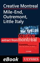 Creative Montreal - Mile-End, Outremont, Little Italy ebook by Jérôme Delgado