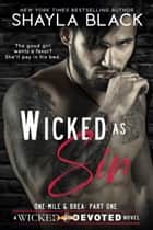 Wicked as Sin (One-Mile & Brea, Part One) ebook by