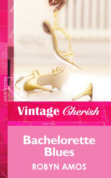 Bachelorette Blues (Mills & Boon Vintage Cherish) ebook by Robyn Amos