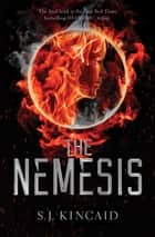 The Nemesis ebook by S. J. Kincaid