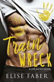 Train Wreck ebook by Elise Faber