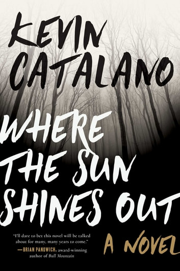 Where the Sun Shines Out - A Novel ebook by Catalano, Kevin