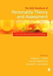 The SAGE Handbook of Personality Theory and Assessment - Personality Measurement and Testing (Volume 2) ebook by Professor Gregory J Boyle,Gerald Matthews,Dr Donald H Saklofske, Ph.D