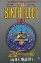 The Sixth Fleet: Cobra ebook by David E. Meadows