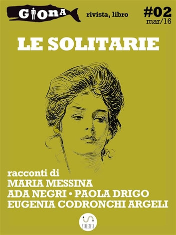 Le solitarie ebook by Paola Drigo,Ada Negri,Maria Messina,Eugenia Codronchi Argeli