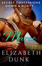 Secret Confessions: Down & Dusty – Maree (Novella) ebook by Elizabeth Dunk