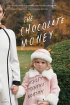 The Chocolate Money ebook by Ashley Prentice Norton