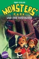 MONSTERS' PARK 2 - Uno zoo mostruoso eBook by Fabio Cicolani