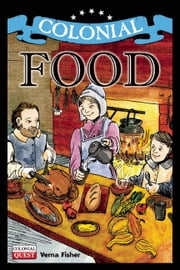 Colonial Food ebook by Verna Fisher,Andrew Christensen