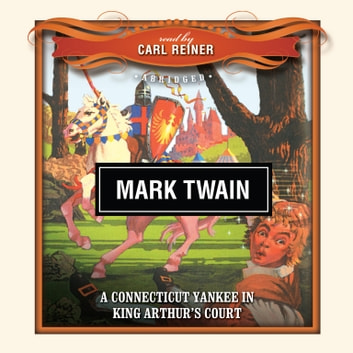 A Connecticut Yankee in King Arthur's Court audiobook by Mark Twain,New Millennium Audio