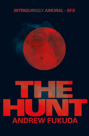 The Hunt ebook by Andrew Fukuda