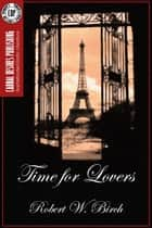 Time For Lovers ebook by Robert W. Birch